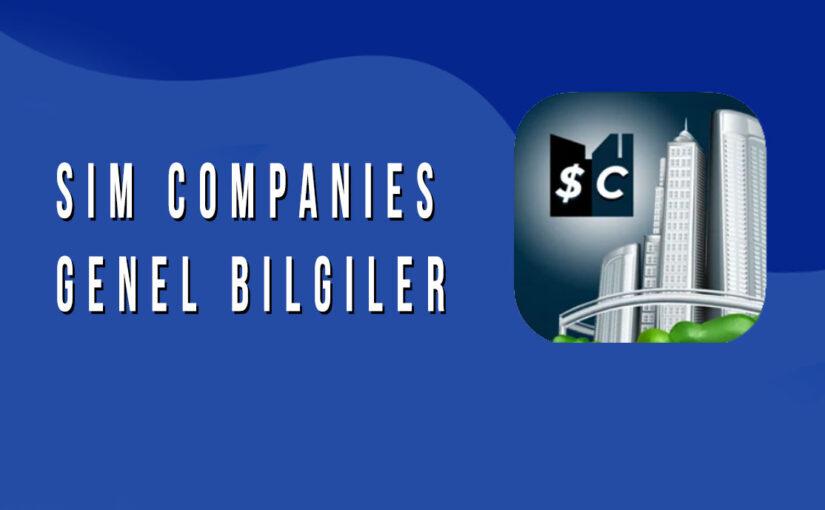 Sim Companies Genel Bilgiler