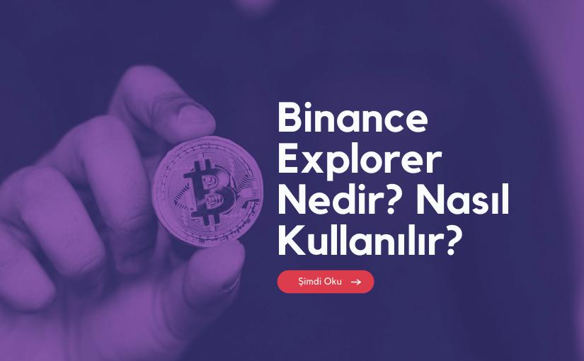 Binance Explorer Nasıl Kullanılır?